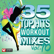 35 Top Hits, Vol. 10 - Workout Mixes (Unmixed Workout Music Ideal for Gym, Jogging, Running, Cycling, Cardio and Fitness) - Power Music Workout - Power Music Workout