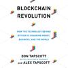 Don Tapscott & Alex Tapscott - Blockchain Revolution: How the Technology Behind Bitcoin Is Changing Money, Business, and the World  (Unabridged)  artwork