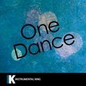 One Dance In The Style Of Drake Feat. Wizkid & Kyla [Karaoke Version] Instrumental King - Instrumental King