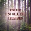Kirk Ross - I Shall Be Released Grafik
