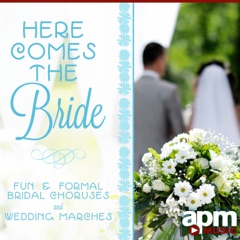 Here Comes the Bride: Fun and Formal Bridal Choruses & Wedding Marches