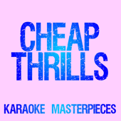 [Download] Cheap Thrills (Originally Performed by Sia) [Instrumental Karaoke Version] MP3