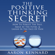 Aaron Kennard - The Positive Thinking Secret (Unabridged)