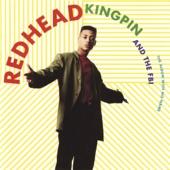 Redhead Kingpin - Nice & Slow