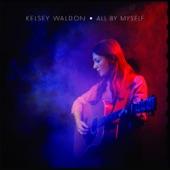 Kelsey Waldon - All by Myself