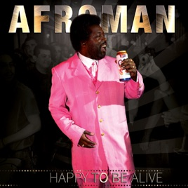 Happy to Be Alive by Afroman on Apple Music