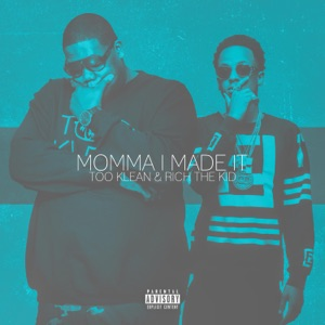 Momma I Made It (feat. Rich The Kid) - Single Mp3 Download
