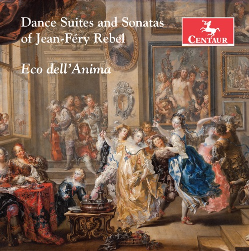Eco dell'Anima - Rebel: Dance Suites & Sonatas