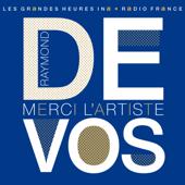 Raymond Devos, Merci l'artiste - Les Grandes Heures Ina / Radio France