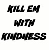 Kill Em With Kindness (Originally Performed By Selena Gomez) [Karaoke Version] - Single