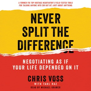 Never Split the Difference: Negotiating as if Your Life Depended on It (Unabridged) - Chris Voss audiobook, mp3