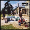 Be Here Now (Remastered - Deluxe), Oasis