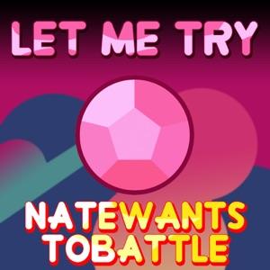 NateWantsToBattle - Let Me Try
