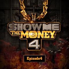Show Me the Money Episide 4 - EP