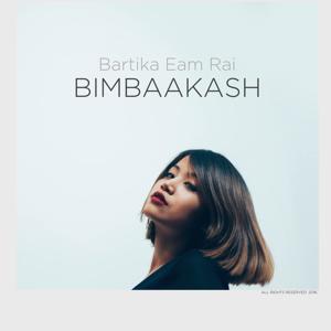 Bartika Eam Rai - Bimbaakash - EP