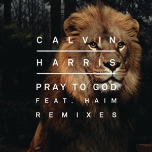 Pray to God (feat. HAIM) [Remixes] - Single Mp3 Download