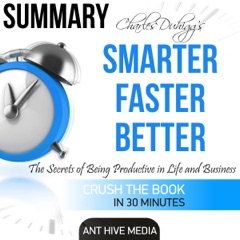 Charles Duhigg's Smarter Faster Better: The Secrets of Being Productive in Life and Business Summary (Unabridged)
