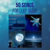 50 Songs for Deep Sleep – 50 Sleep Yoga Music to Put you to Sleep with Sleep Sounds of Nature - Sleep Music & Isleepers