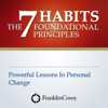 The 7 Habits Foundational Principles - Franklin Covey