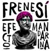 Frenesí - Efecto Mandarina