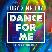 [Download] Dance for Me (Eugy X Mr Eazi) MP3