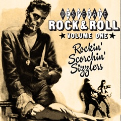 Desperate Rock'n'roll Vol. 1, Rockin' Scorchin' Sizzlers
