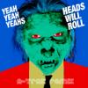 Yeah Yeah Yeahs - Heads Will Roll (A-Trak Remix) ilustración