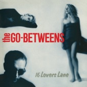 The Go Betweens - Streets of Your Town