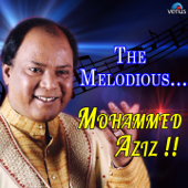 The Melodious Mohammed Aziz!!