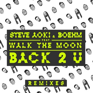 Back 2 U (feat. Walk the Moon) [Remixes] - EP Mp3 Download