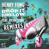 Drop It Down Low (feat. Richie Loop) [Remixes] - EP