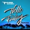 Hello Friday feat Jason Derulo Remixes EP