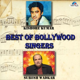 Best of Bollywood Singers - Kishore Kumar & Suresh Wadkar by Kishore Kumar  & Suresh Wadkar