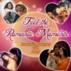 Feel the Romantic Moments - Romantic Dialogues with songs