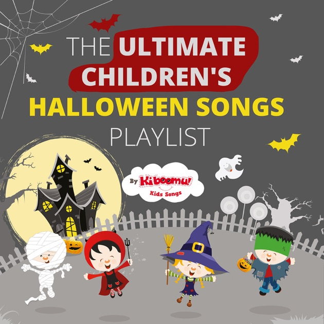 The Ultimate Children's Halloween Songs Playlist By The