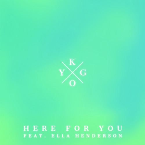 Kygo - Here For You (feat. Ella Henderson) - Single