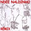 Ndee Naldinho Remix