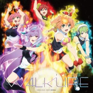 ワルキューレ - TVアニメーション「マクロスΔ」ボーカルアルバム Walkure Attack!