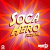 Soca Hero Riddim - Single - Shurwayne Winchester, Lil Rick & Shanta Prince