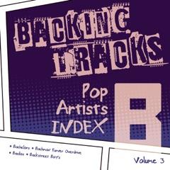 Backing Tracks / Pop Artists Index, B, (Bachelors / Bachman Turner Overdrive / Bacilos / Backstreet Boys), Vol. 3