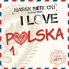 Various Artists - Marek Sierocki Przedstawia: I Love Polska 1 (Tylko Hity) artwork
