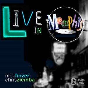 Nick Finzer & Chris Ziemba Live in Memphis - Nick Finzer & Chris Ziemba - Nick Finzer & Chris Ziemba