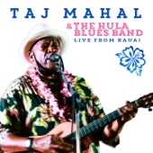 Taj Mahal/The Hula Blues Band - Done Changed My Way of Living (Live)