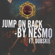 Jump On Back (feat. Dubskie) - Nesmo