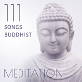 111 Songs Buddhist Meditation: Tibetan Singing Bowls, Chakra Healing and Balancing, Relaxing Music with Sounds of Nature, Reiki, Yoga Music