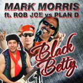 Black Betty (feat. Rob Joe & Plan D) [Rob Joe vs. Plan D] - EP