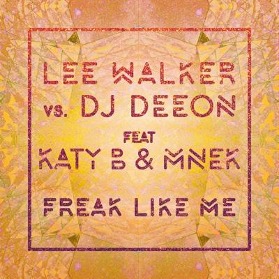Freak Like Me (feat. Katy B & MNEK) - EP - Lee Walker & DJ Deeon album