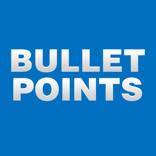 Bullet Points Podcast