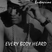 Every Body Heard - Bustacrime