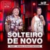 Solteiro de Novo feat Ronaldinho Gaúcho Ao Vivo Single